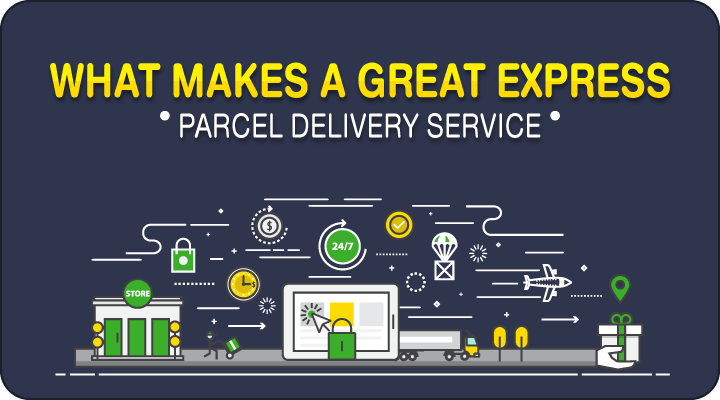 What Makes a Great Express Parcel Delivery Service?